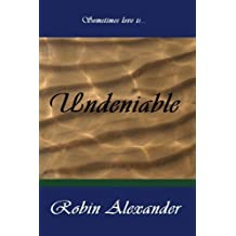 Undeniable by Robin Alexander (2011-03-14)