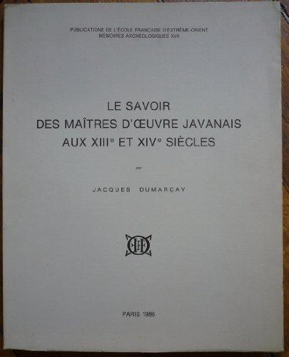 Le savoir des maîtres d'oeuvre javanais au XIIIe et XIVe siècles