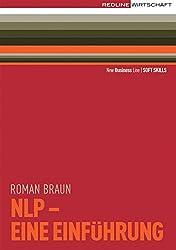 NLP - Eine Einführung: Kommunikation als Führungsinstrument (New Business Line)