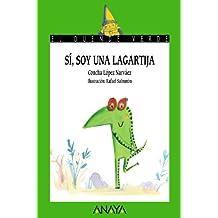 Sí, soy una lagartija (Literatura Infantil (6-11 Años) - El Duende Verde)