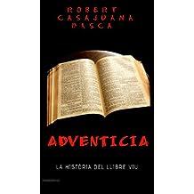 ADVENTÍCIA: LA HISTÒRIA DEL LLIBRE VIU (Catalan Edition)
