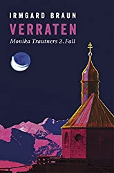 Verraten: Monika Trautners zweiter Fall (Rother Bergkrimi)