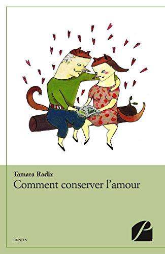 En ligne Comment conserver l'amour pdf, epub ebook