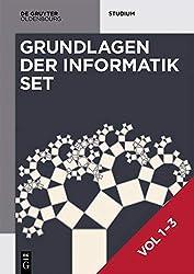 Heinz-Peter Gumm; Manfred Sommer: Grundlagen der Informatik: [Set Grundlagen der Informatik, Vol 1-3] (De Gruyter Studium)
