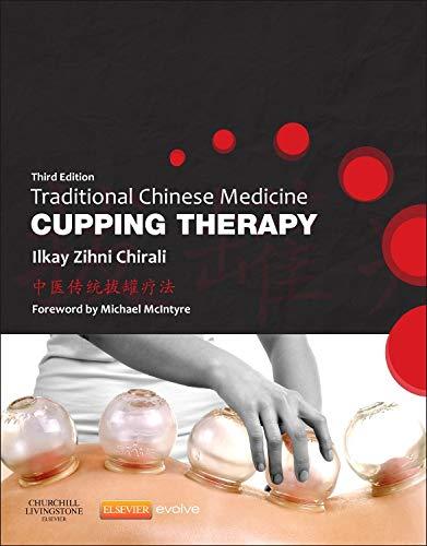 Traditional Chinese Medicine Cupping Therapy, 3e (Churchill Livingstone) por Ilkay Z. Chirali MBAcC  RCHM