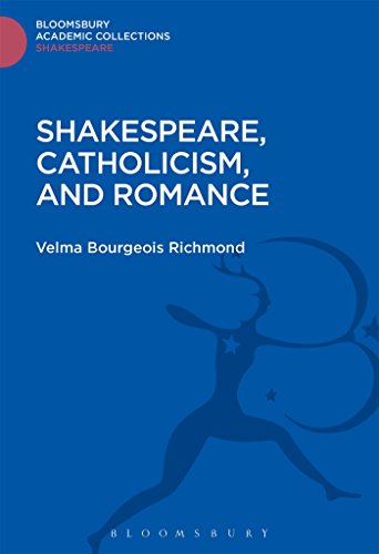 Shakespeare, Catholicism, and Romance (Shakespeare: Bloomsbury Academic Collections)