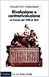 Scarica Libro Rivoluzione e controrivoluzione La Francia dal 1789 al 1815 (PDF,EPUB,MOBI) Online Italiano Gratis