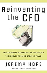Reinventing the CFO: How Financial Managers Can Transform Their Roles And Add Greater Value (English Edition)