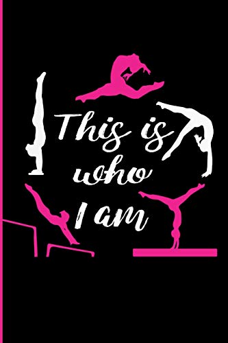 This is Who I Am Gymnastics Journal For Girls: Blank Lined Journal For Gymnasts por Gymnastics Giftstore