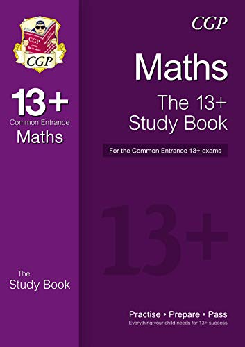 The New 13+ Maths Study Book for the Common Entrance Exams