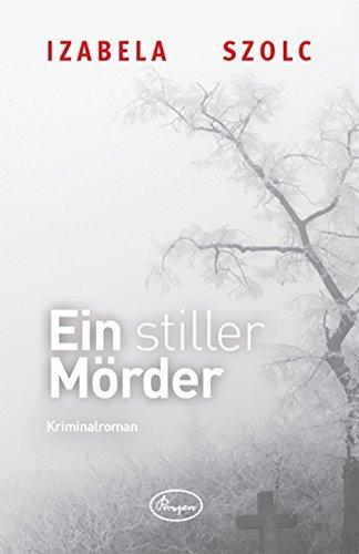 Buchseite und Rezensionen zu 'Ein stiller Mörder' von Izabela Szolc