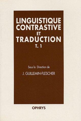 Linguistique contrastive et traduction, tome 1