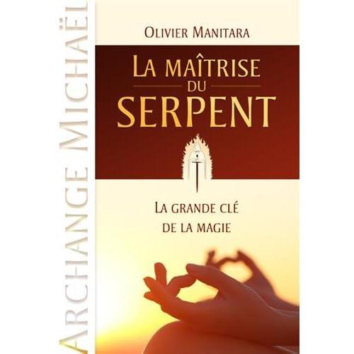 Maîtrise du serpent (La) : La grande clé de la magie (Archange Michaël)