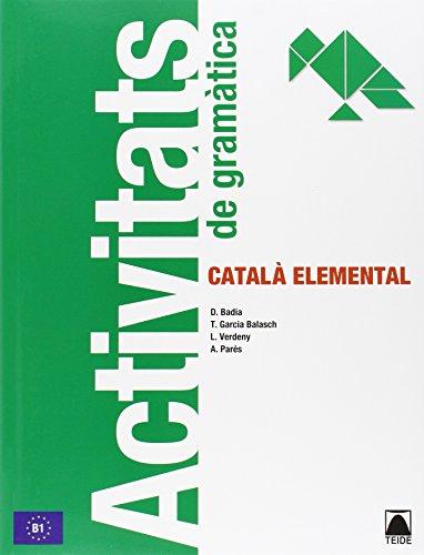 Activitats de gramàtica, català elemental por Dolors Badia Armengol, Teresa García Balasch, Lydia Verdeny Pérez