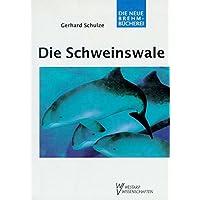 Die Schweinswale: Familie Phocoenidae