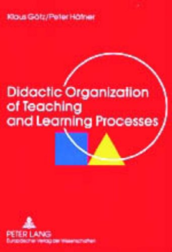 Didactic Organization of Teaching and Learning Processes: A Textbook for Schools and Adult Education
