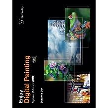 Enjoy Digital Painting - Digitales Malen mit GIMP: Digitales Malen mit GIMP