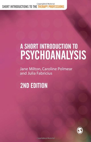 A Short Introduction to Psychoanalysis (Short Introductions to the Therapy Professions)