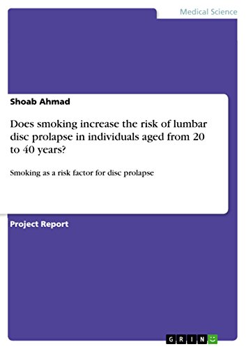 Does smoking increase the risk of lumbar disc prolapse in individuals aged from 20 to 40 years?: Smoking as a risk factor for disc prolapse (English Edition) -