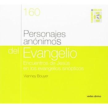 Personajes anónimos del evangelio: Encuentros de jesús en los evangelios sinópticos. cuaderno bíblico 160