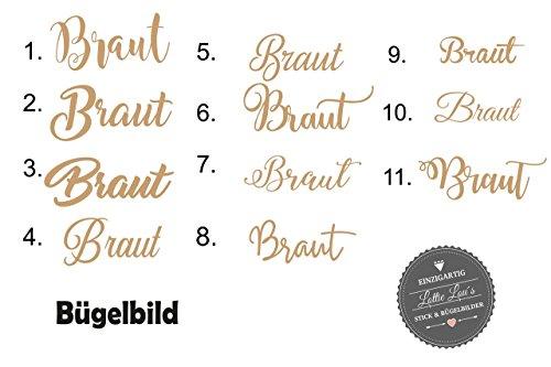 Bügelbild Aufbügler JGA Junggesellinnenabschied Calligraphie Braut Bride Hochzeit in Flex, Glitzer, Flock, Effekt in Wunschgröße