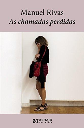 As chamadas perdidas (Edición Literaria - Narrativa E-Book) (Galician Edition) por Manuel Rivas