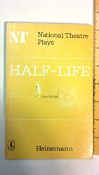 Half-life (Plays/National Theatre)