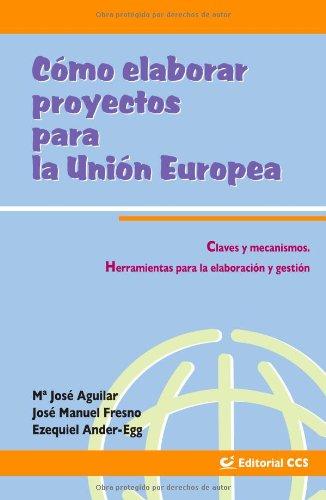 Cómo Elaborar Proyectos Para La Unión Europea- 2ª Edición (Intervención social)