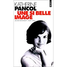 Une si belle image [ancienne ?dition] by Katherine Pancol (January 19,1995)