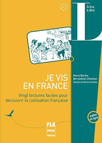 Je vis en France : Vingt lectures faciles pour découvrir la cicilisation française