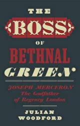 The Boss of Bethnal Green, Joseph Merceron the Godfather of Regency London