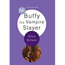 Buffy the Vampire Slayer (BFI TV Classics) by Anne Billson (2006-01-26)