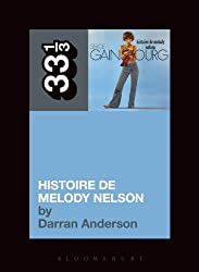 Serge Gainsbourg's Histoire de Melody Nelson (33 1/3) by Darran Anderson (2013-12-19)