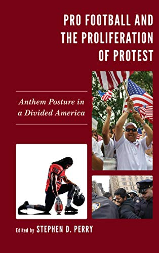 Lexington King (Pro Football and the Proliferation of Protest: Anthem Posture in a Divided America (Lexington Studies in Political Communication) (English Edition))