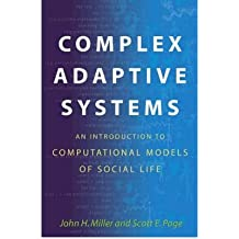 [( Complex Adaptive Systems: An Introduction to Computational Models of Social Life )] [by: John H. Miller] [May-2007]
