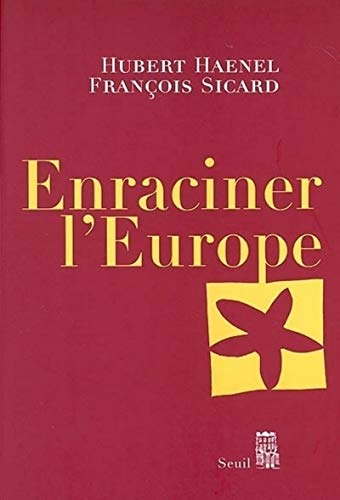 Enraciner l'Europe par Hubert Haenel