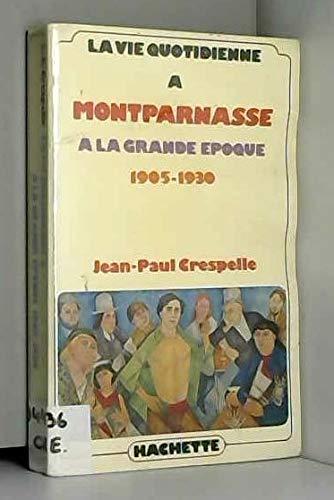 La Vie quotidienne à Montparnasse à la grande époque : 1905-1930