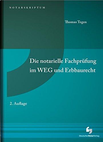 Die notarielle Fachprüfung im WEG und Erbbaurecht (NotarSkriptum)