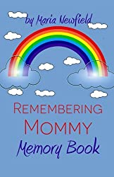Remembering Mommy: A Memory Book for Bereaved Children: Volume 3 (Memory Books for Bereaved Children)