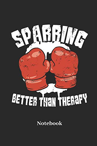 Sparring Better Than Therapy Notebook: Lined journal for boxer, fighter and battle fans - paperback, diary gift for men, women and children -
