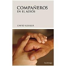 Compañeros en el adiós: Una guía para el último capítulo de la vida (TESTIMONIOS Y VIVENCIAS)