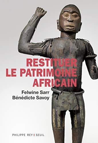 Restituer le patrimoine africain par Felwine Sarr