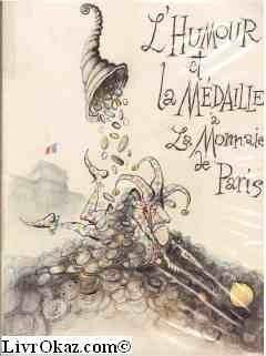 L'Humour et la médaille à la Monnaie de Paris : Exposition... Musée monétaire, 15 mai-15 octobre 1981 par Musée de la monnaie