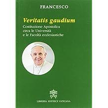 Veritatis gaudium. Costituzione apostolica circa le università e le facoltà ecclesiastiche