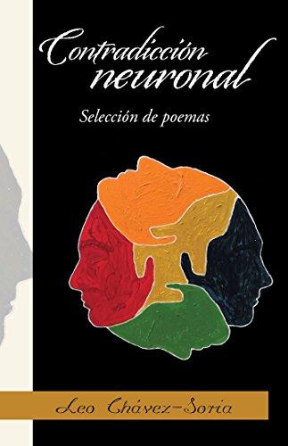 Contradicción Neuronal: Selección De Poemas por Leo Chávez Soria