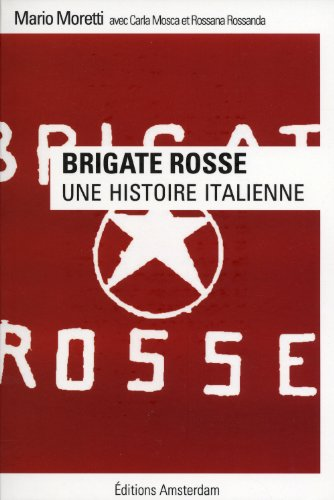 Brigate Rosse : Une histoire italienne par Mario Moretti