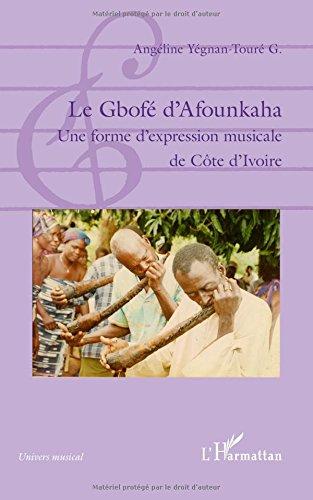 Gbofe d'Afounkaha une Forme d'Expression Musicale de Cote d'Ivoire