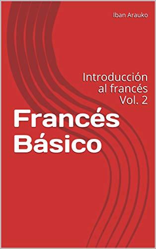 Francés Básico: Introducción al francés Vol. 2 (Spanish Edition)