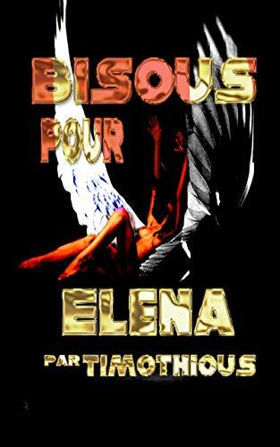 Bisous pour Elena par Timothious Smith