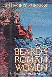 Beard's Roman Women: A novel by Anthony Burgess (1976-08-01)